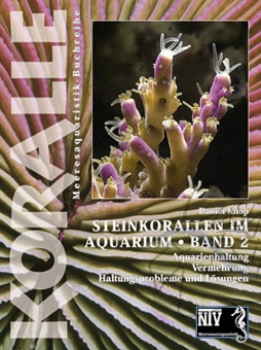 Steinkorallen im Aquarium Band 2