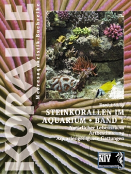 Steinkorallen im Aquarium Band 1